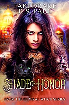 Shade of Honor: From the Federal Witch Series (Standard of Honor Series Book 1) by [Drake, Taki, Paul, T S]