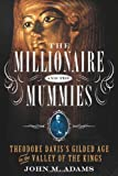 The Millionaire and the Mummies, John M. Adams, 1250026695