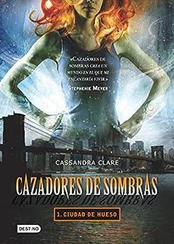 Cazadores de sombras 1. Ciudad de hueso (Edición mexicana): Saga Cazadores de sombras de [Clare, Cassandra]