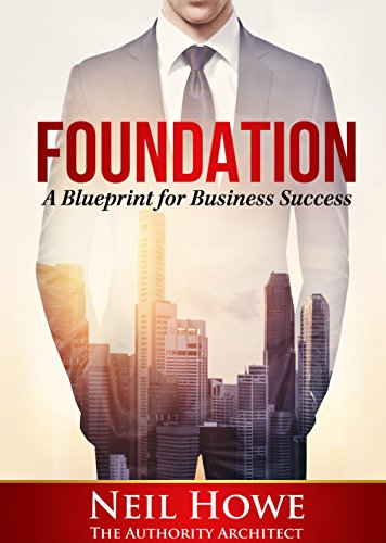 Amazon foundation a blueprint for business success ebook neil foundation a blueprint for business success by howe neil malvernweather Image collections
