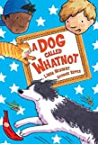 A Dog Called Whatnot, Linda C. Newberry, 1405212047