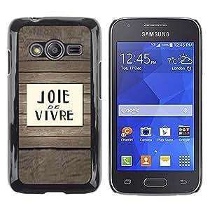 Be Good Phone Accessory // Dura Cáscara cubierta Protectora Caso Carcasa Funda de Protección para Samsung Galaxy Ace 4 G313 SM-G313F // Joie De Vivre French Quote Saying Text