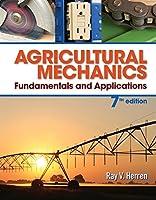 Agricultural Mechanics: Fundamentals & Applications (MindTap Course List)