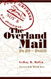 The Overland Mail, 1849-1869, Leroy R. Hafen, 0806136006