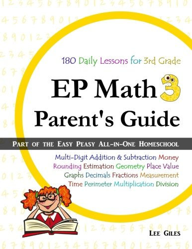 EP Math 3 Parent's Guide: Part of the Easy Peasy All-in-One Homeschool (Volume 3)
