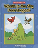 What's in the Sky, Dear Dragon?, Margaret Hillert, 1599535807
