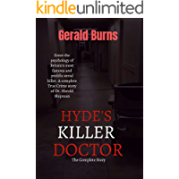 Hyde's Killer Doctor: The Complete Story : Enter the psychology of Britain's most famous and prolific serial killer. A…