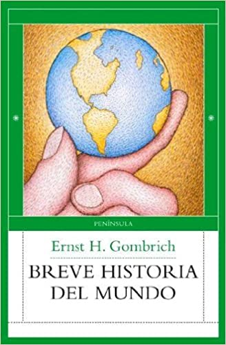 Breve historia del mundo: ERNST HANS JOSEF GOMBRICH: 9788483078013: Amazon.com: Books