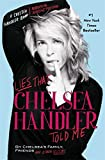 Book cover from Lies that Chelsea Handler Told Me (A Chelsea Handler Book/Borderline Amazing Publishing) by Chelsea Handler