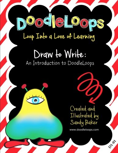 DoodleLoops Draw to Write: An Introduction to DoodleLoops: Loop Into a Love of Learning (Book 1)