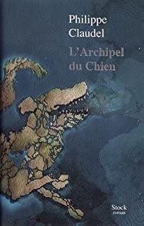 L'Archipel du Chien, Claudel, Philippe