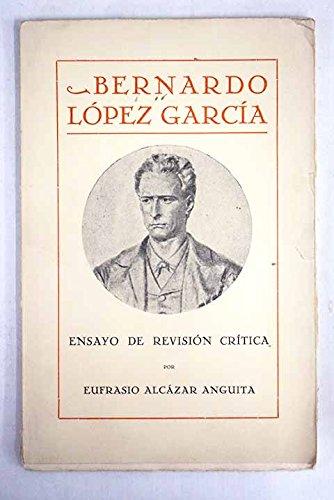 Bernardo López García: ensayo de revisión crítica