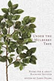 Under the Mulberry Tree: Poems for & About Raymond Souster
