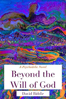 Beyond the Will of God: A Jill Simpson Mystery by [Biddle, David]
