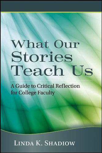 Download What Our Stories Teach Us: A Guide to Critical Reflection for College Faculty Pdf