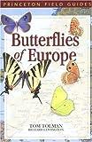 Butterflies of Europe, Tom Tolman, 0691090742