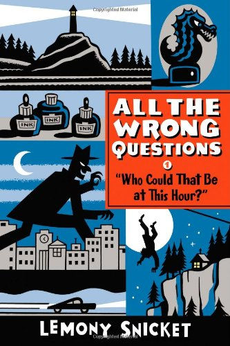 "Who Could That Be at This Hour?""  Also Published as ""All the Wrong Questions: Question 1"
