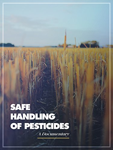 Safe Handling of Pesticides A Documentary