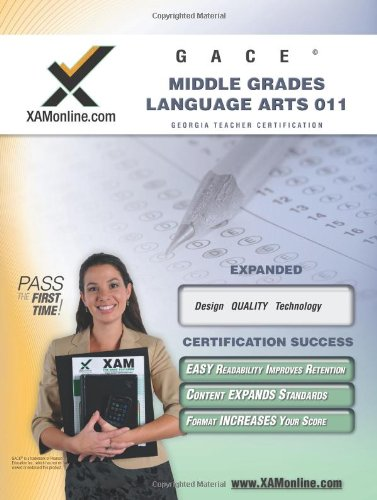 GACE Middle Grades Language Arts 011 Teacher Certification Test Prep Study Guide: Teacher Certification Exam (XAM GACE) by Brand: XAMOnline.com