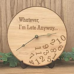 Whatever I'm Late Anyway Wall Clock- Laser Engraved Wooden Wall Clock With Stand (8)