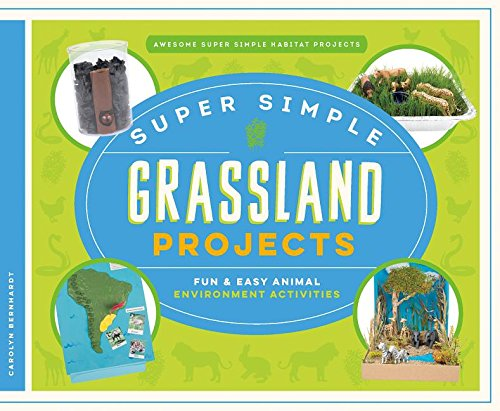 Super Simple Grassland Projects: Fun & Easy Animal Environment Activities (Awesome Super Simple Habitat Projects)