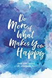 Do More of What Makes You Happy; One Line a Day
