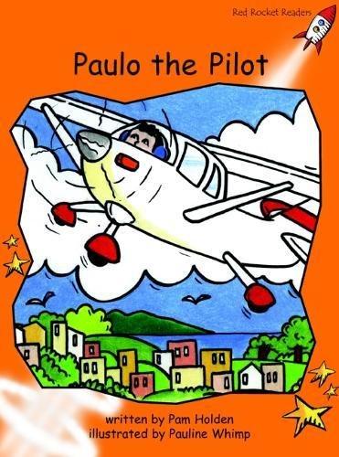 Paulo the Pilot: Fluency (Red Rocket Readers: Fluency Level 1: Orange) pdf epub