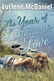 The Year of Luminous Love, Lurlene McDaniel, 0385741723