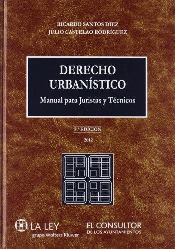 Derecho Urbanístico : Manual Para Juristas Y Técnicos