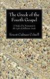 The Greek of the Fourth Gospel, Ernest Cadman Colwell, 1610971299