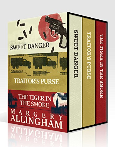 The Essential Margery Allingham Collection: Sweet Danger, Traitor's Purse, The Tiger in the Smoke (A Campion Mystery) cover