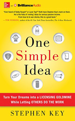 One Simple Idea: Turn your Dreams into a Licensing Goldmine While Letting Others Do the Work by McGraw-Hill Education on Brilliance Audio