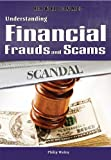 Understanding Financial Frauds and Scams, Philip Wolny, 1448867843
