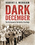 img - for Dark December: The Full Account of the Battle of the Bulge book / textbook / text book