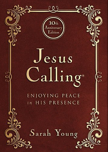 (By Sarah Young Jesus Calling - 10th Anniversary Expanded Edition: Enjoying Peace in His Presence (10 Lea Anv) [Bonded Leather])