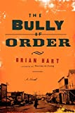 img - for The Bully of Order: A Novel book / textbook / text book