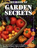 The Book of Garden Secrets, Dorothy Hinshaw Patent and Diane E. Bilderback, 155209104X