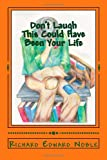 Don't Laugh - This Could Have Been Your Life, Richard Edward Noble, 1494308614