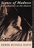 img - for Scenes of Madness: A Psychiatrist at the Theatre book / textbook / text book