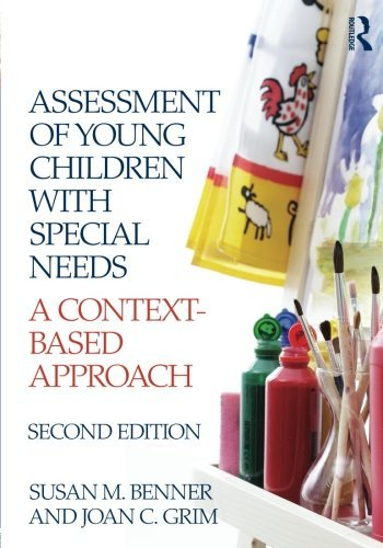 Assessment of Young Children with Special Needs: A Context-Based Approach by Susan M. Benner (2012-10-14)