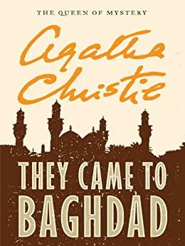 They Came to Baghdad by [Christie, Agatha]