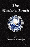 The Master's Touch, Gladys M. Randolph, 1456065866