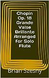 chopin op 18 grande valse brillante arranged for solo flute
