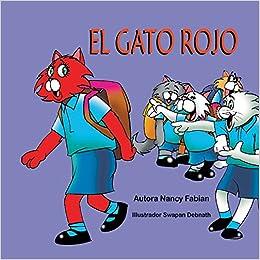 El Gato Rojo (Spanish Edition): Nancy Fabian, Swapan Debnath, Jessica Torres: 9781612252957: Amazon.com: Books