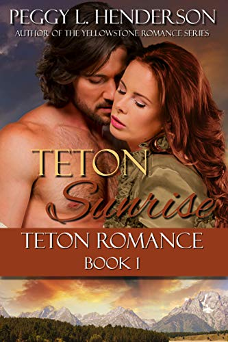 Teton Sunrise (Teton Romance Trilogy Book 1)