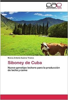 Book Siboney de Cuba: Nuevo genotipo lechero para la producción de leche y carne