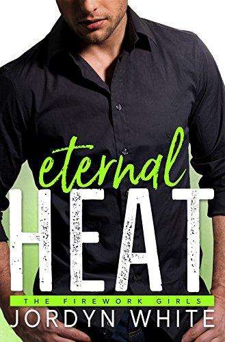 Eternal Heat (Firework Girls Book 3)
