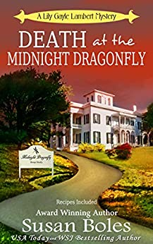 Death at the Midnight Dragonfly: A Lily Gayle Lambert Mystery Book 3 by [Boles, Susan]
