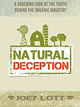 Natural Deception: A Sobering Look at the Truth Behind the ...
