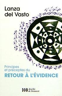 Principes et préceptes du retour à l'évidence par Del Vasto